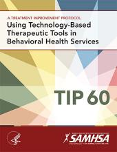 TIP 60: Using Technology-Based Therapeutic Tools in Behavioral Health Services - Cover