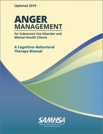 Anger Management for Substance Abuse and Mental Health Clients: A Cognitive-Behavioral Therapy Manual