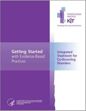 Integrated Treatment for Co-Occurring Disorders Evidence-Based Practices (EBP) KIT