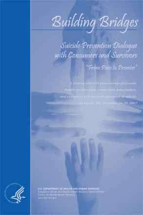 Suicide Prevention Dialogue with Consumers and Survivors: From Pain to Promise