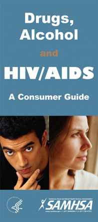 Drugs, Alcohol and HIV/AIDS: A Consumer Guide