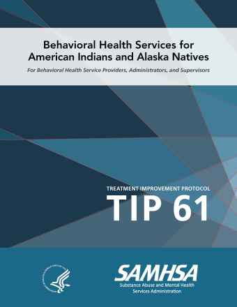 TIP 61: Behavioral Health Services for American Indians and Alaska Natives