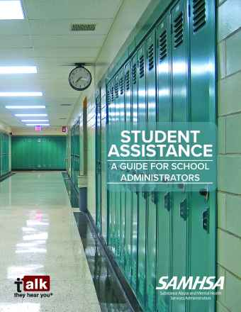Talk. They Hear You. Student Assistance – A Guide for School Administrators