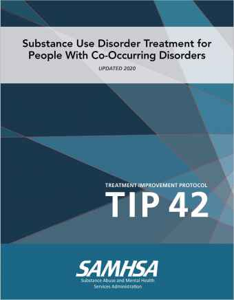 TIP 42: Substance Use Treatment for Persons With Co-Occurring Disorders