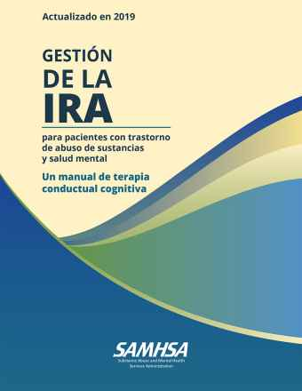 Anger Management for Substance Use Disorder and Mental Health Clients: A Cognitive-Behavioral Therapy Manual - Spanish Language Version