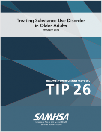 Treatment Improvement Protocol (TIP) 26: Treating Substance Use Disorder in Older Adults