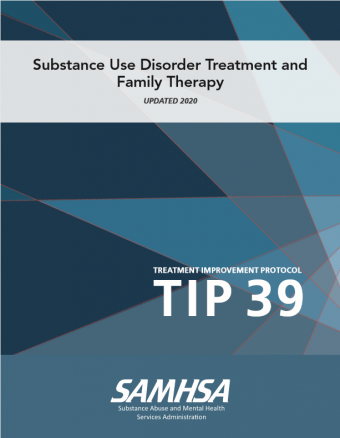 Treatment Improvement Protocol (TIP) 39: Substance Use Disorder Treatment and Family Therapy