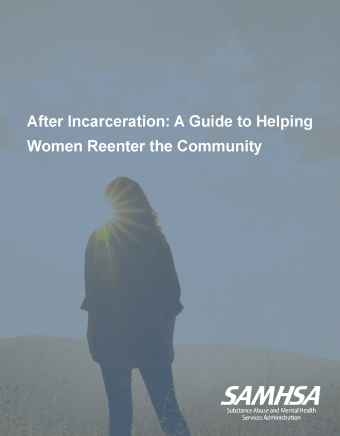 After Incarceration: A Guide To Helping Women Reenter the Community