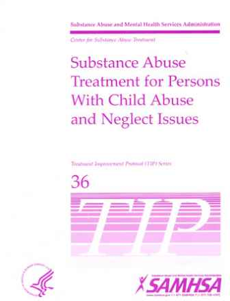 Substance Abuse Treatment for Persons with Child Abuse and Neglect Issues